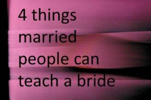 4 Things Married People Can Teach a Bride